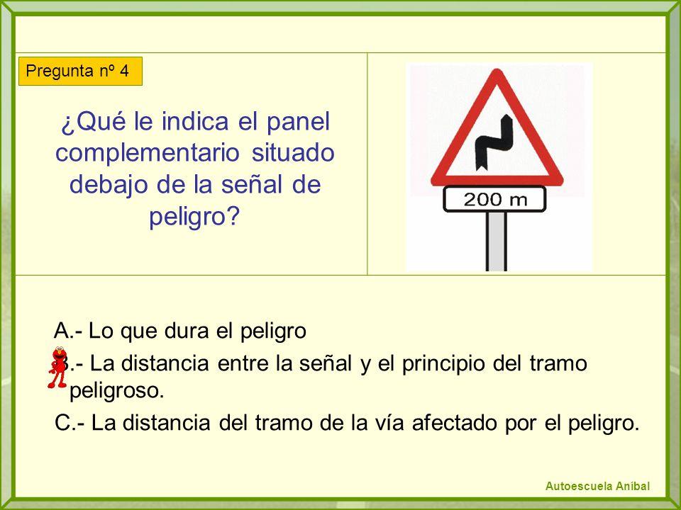 ¿Qué le indica el panel complementario situado debajo de la señal de peligro.