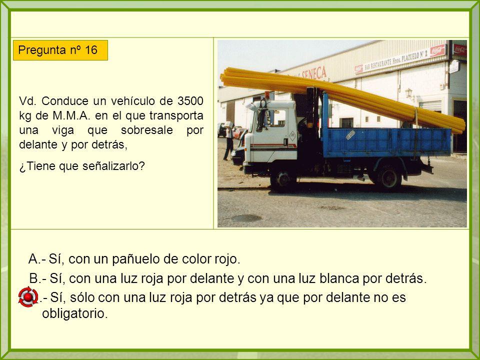 Vd.Conduce un vehículo de 3500 kg de M.M.A.
