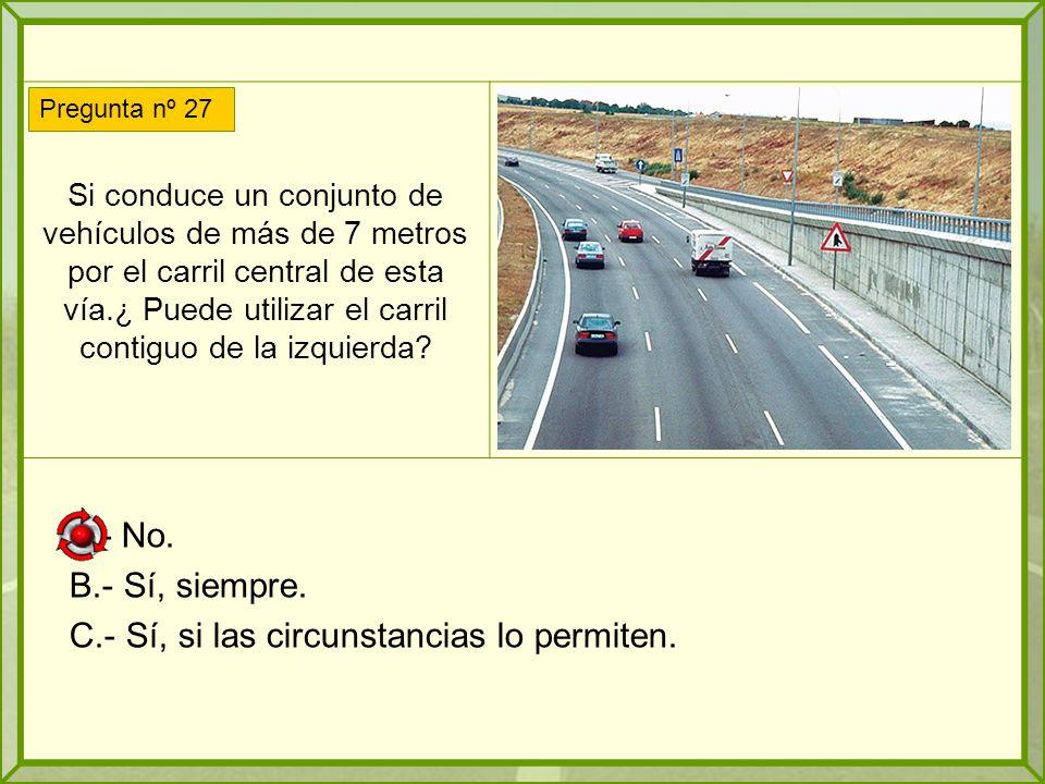 Si conduce un conjunto de vehículos de más de 7 metros por el carril central de esta vía.¿ Puede utilizar el carril contiguo de la izquierda.