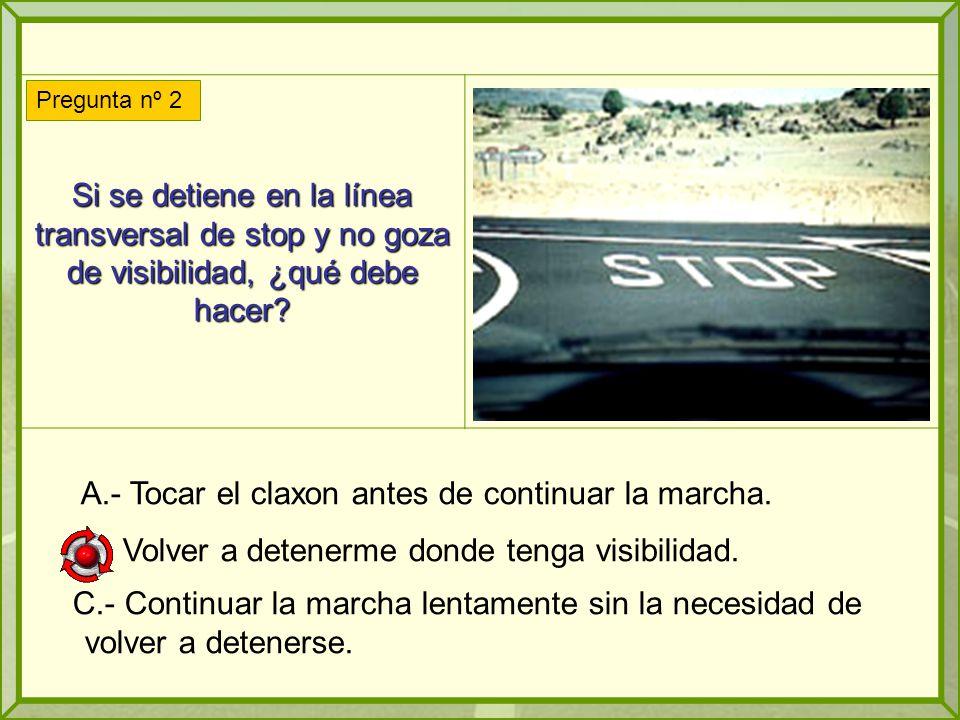 Si se detiene en la línea transversal de stop y no goza de visibilidad, ¿qué debe hacer.