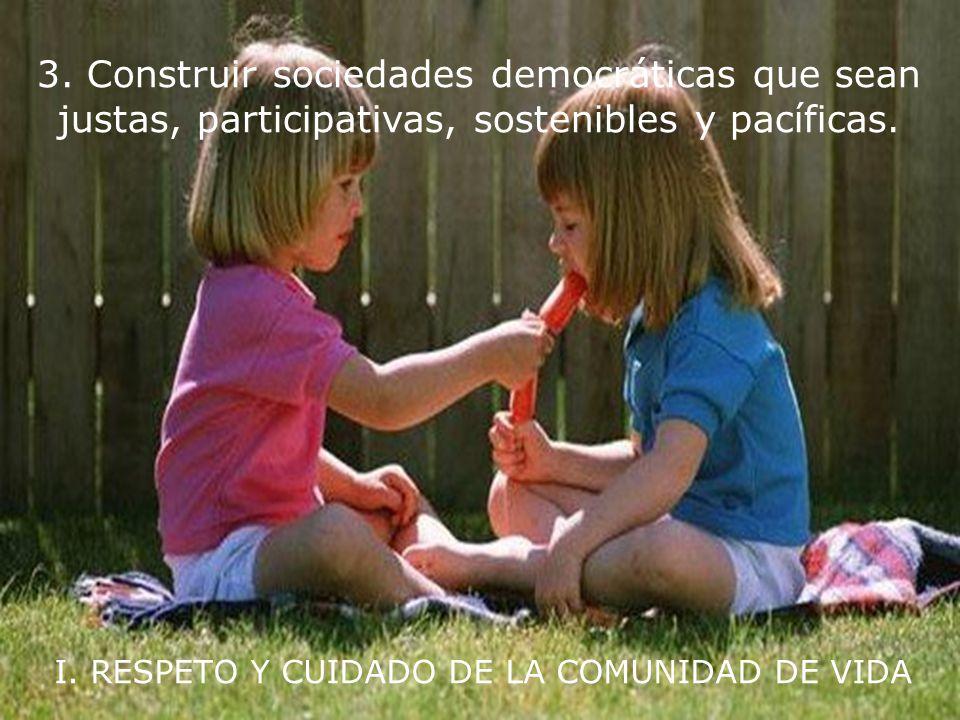 I. RESPETO Y CUIDADO DE LA COMUNIDAD DE VIDA 2. Cuidar la comunidad de vida con entendimiento, compasión y amor.