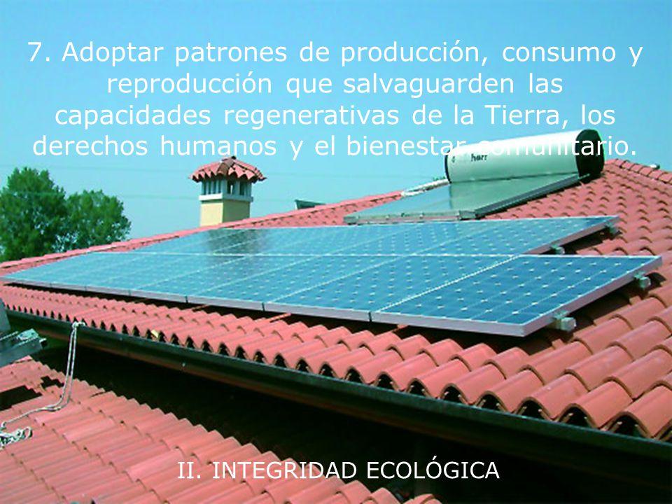 II. INTEGRIDAD ECOLÓGICA 6. Evitar dañar, como el mejor método de protección ambiental, y, cuando el conocimiento sea limitado, proceder con precaució