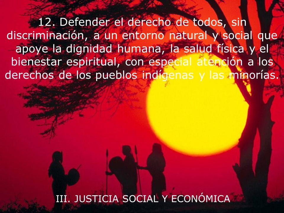 III. JUSTICIA SOCIAL Y ECONÓMICA 11. Afirmar la igualdad y equidad de género como prerrequisitos para el desarrollo sostenible y asegurar el acceso un