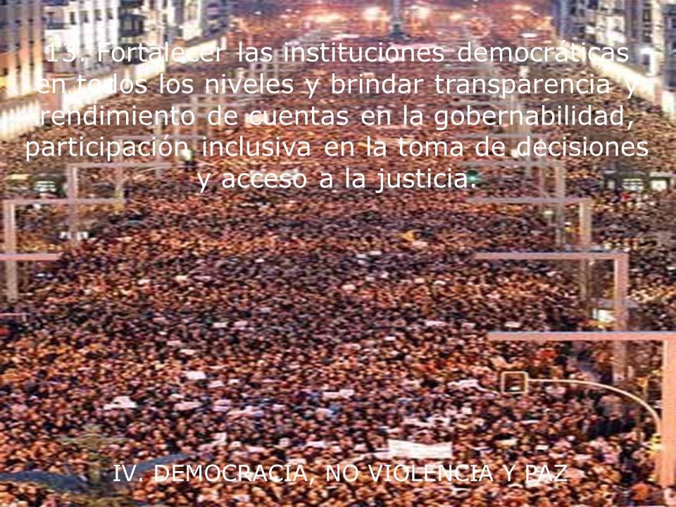 III. JUSTICIA SOCIAL Y ECONÓMICA 12. Defender el derecho de todos, sin discriminación, a un entorno natural y social que apoye la dignidad humana, la
