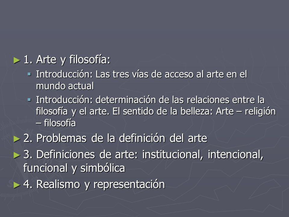 1. Arte y filosofía: 1. Arte y filosofía: Introducción: Las tres vías de acceso al arte en el mundo actual Introducción: Las tres vías de acceso al ar