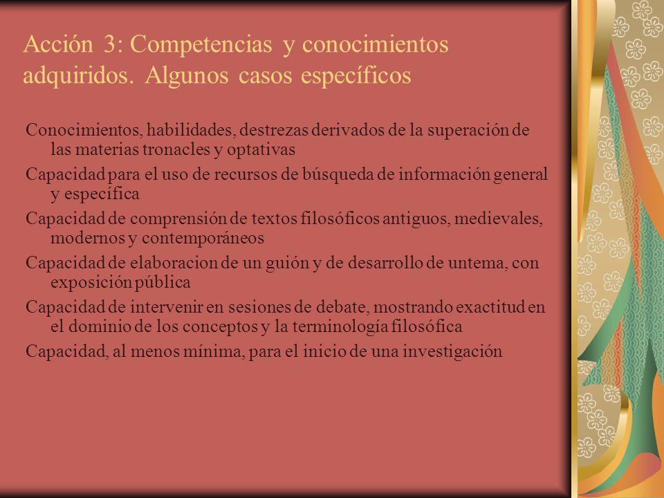 Acción 3: Competencias y conocimientos adquiridos. Algunos casos específicos Conocimientos, habilidades, destrezas derivados de la superación de las m