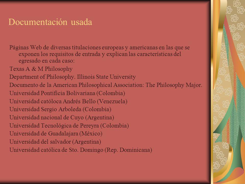 Documentación usada Páginas Web de diversas titulaciones europeas y americanas en las que se exponen los requisitos de entrada y explican las caracter