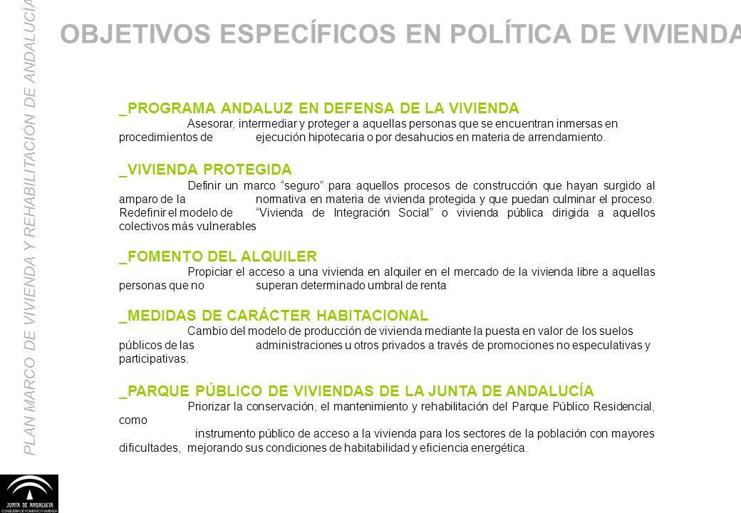 PLAN MARCO DE VIVIENDA Y REHABILITACIÓN DE ANDALUCÍA 2013-2016 _PROGRAMA ANDALUZ EN DEFENSA DE LA VIVIENDA Asesorar, intermediar y proteger a aquellas