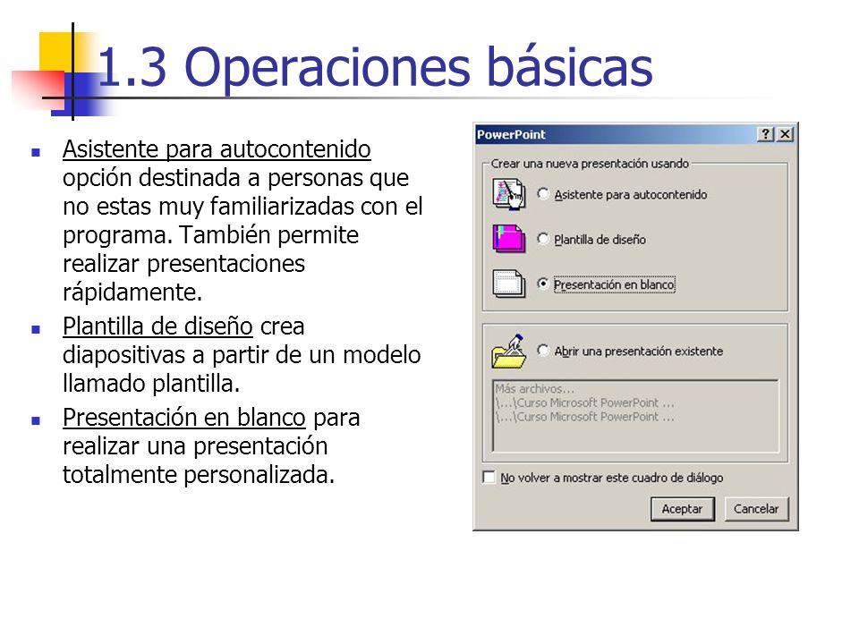 1.3 Operaciones básicas Asistente para autocontenido opción destinada a personas que no estas muy familiarizadas con el programa. También permite real