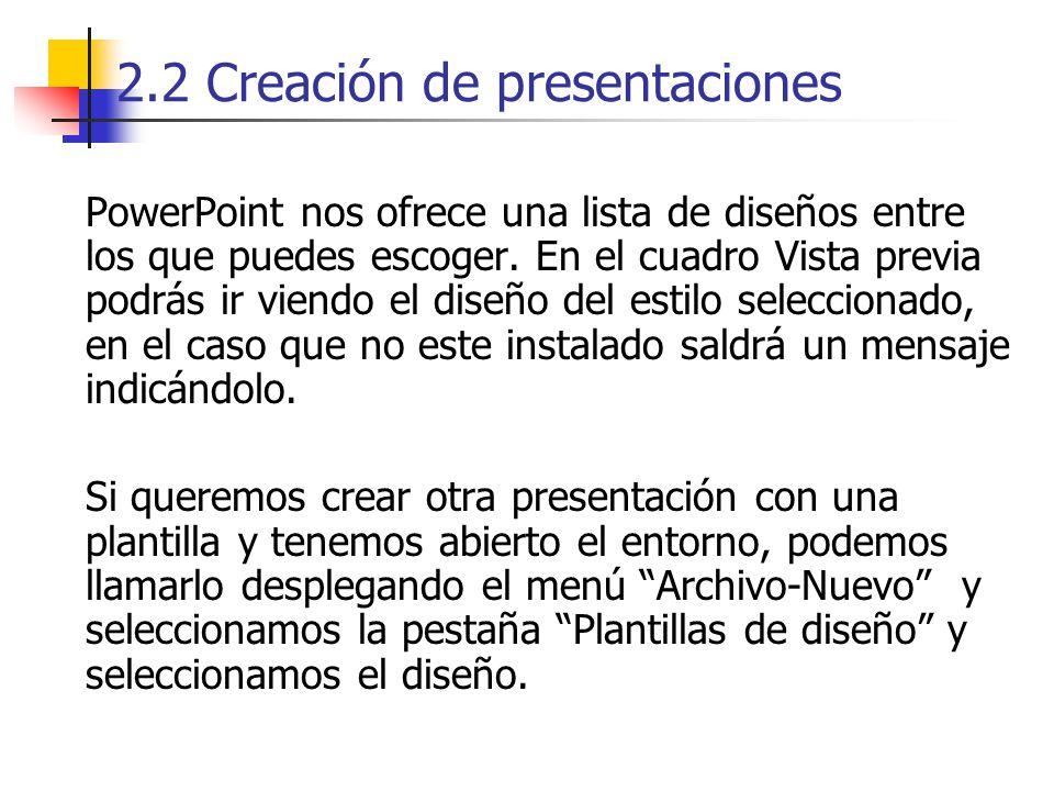 2.2 Creación de presentaciones PowerPoint nos ofrece una lista de diseños entre los que puedes escoger. En el cuadro Vista previa podrás ir viendo el