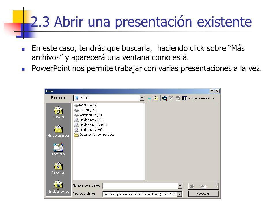 2.3 Abrir una presentación existente En este caso, tendrás que buscarla, haciendo click sobre Más archivos y aparecerá una ventana como está. PowerPoi