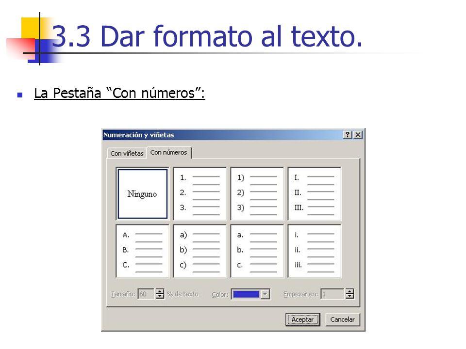3.3 Dar formato al texto. La Pestaña Con números: