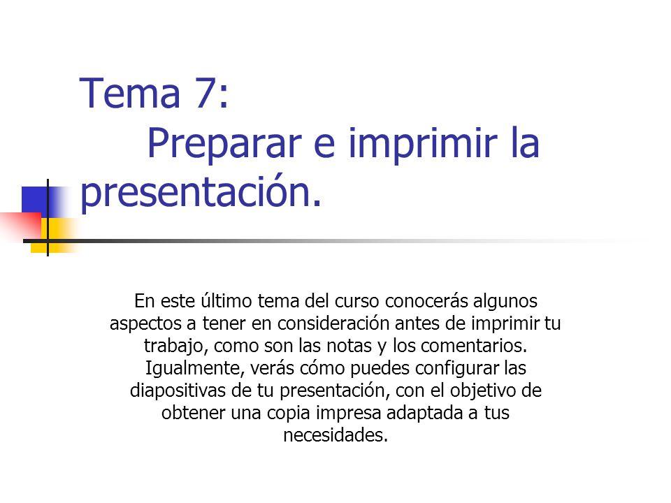 Tema 7: Preparar e imprimir la presentación. En este último tema del curso conocerás algunos aspectos a tener en consideración antes de imprimir tu tr