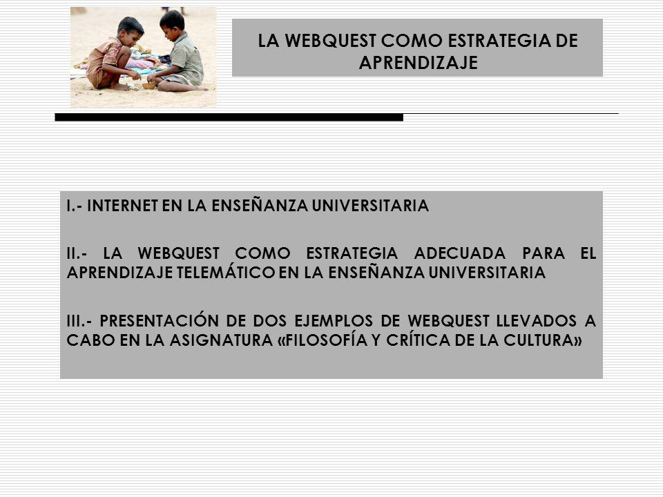 I.- INTERNET EN LA ENSEÑANZA UNIVERSITARIA Con llegada de las tecnologías digitales de la comunicación y de la información a los distintos ámbitos de la sociedad en general, y de la educación en particular, es necesaria una renovación sustantiva de los métodos, las formas organizativas y los procesos de enseñanza en la educación universitaria.