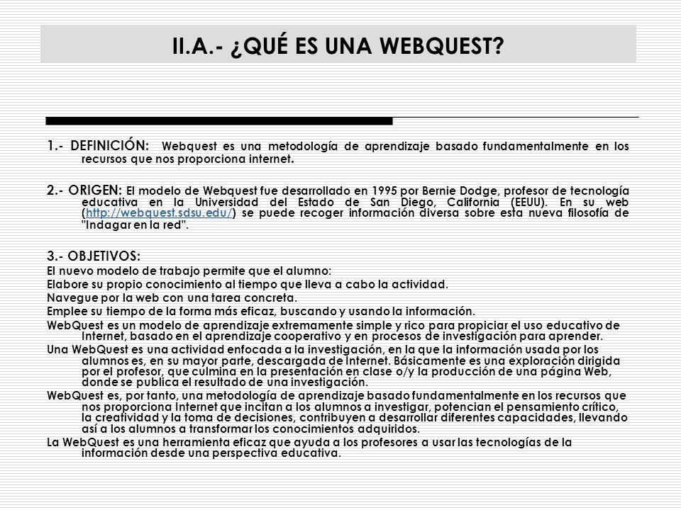 II.B.- APARTADOS DE UNA WEBQUEST 1.- Introducción: a) Orientar al alumno sobre lo que se va a encontrar.