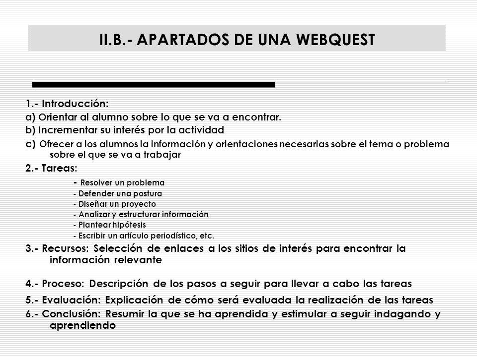 III.- PRESENTACIÓN DE DOS EJEMPLOS DE WEBQUEST LLEVADOS A CABO EN LA ASIGNATURA «FILOSOFÍA Y CRÍTICA DE LA CULTURA» 1.- Trabajo de LOURDES SÁNCHEZ MARTÍN 2.- Trabajo de JUAN MANUEL PAZOS ENTRENA y ANA BELÉN MANZANO SAN MARTÍN http://es.geocities.com/global_lizacion/