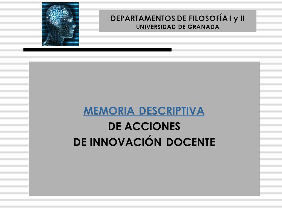 MEMORIA DESCRIPTIVA DE ACCIONES DE INNOVACIÓN DOCENTE I.- DATOS IDENTIFICATIVOS II.- MEMORIA DE LA ACCIÓN