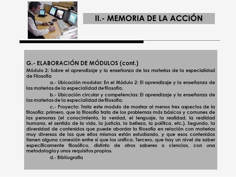 II.- MEMORIA DE LA ACCIÓN G.- ELABORACIÓN DE MÓDULOS (cont.) Módulo 2: Sobre el aprendizaje y la enseñanza de las materias de la especialidad de Filos