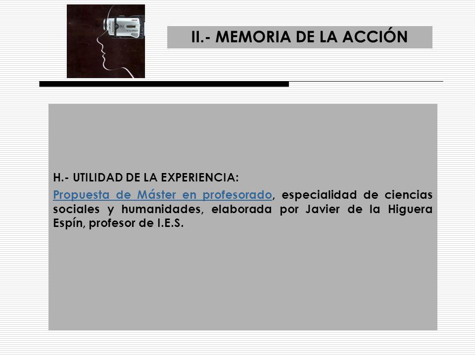 II.- MEMORIA DE LA ACCIÓN H.- UTILIDAD DE LA EXPERIENCIA: Propuesta de Máster en profesoradoPropuesta de Máster en profesorado, especialidad de cienci