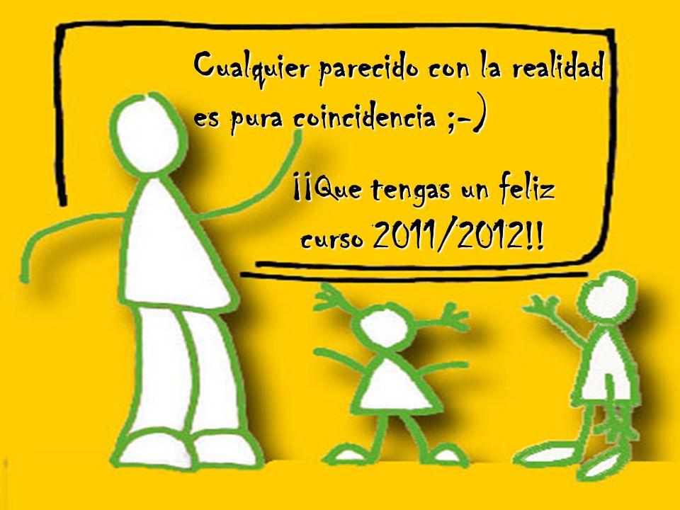 Free Template from www.brainybetty.com 6 Cualquier parecido con la realidad es pura coincidencia ;-) ¡¡Que tengas un feliz curso 2011/2012!!