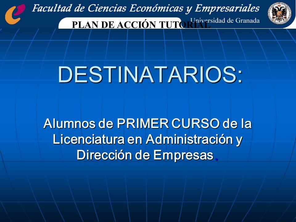 DESTINATARIOS: Alumnos de PRIMER CURSO de la Licenciatura en Administración y Dirección de Empresas.