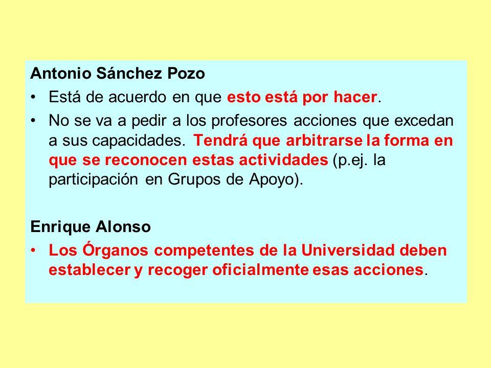 Antonio Sánchez Pozo Está de acuerdo en que esto está por hacer.