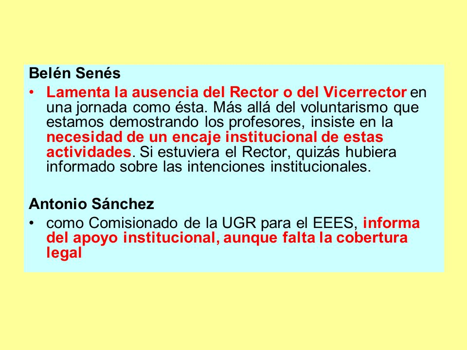 Belén Senés Lamenta la ausencia del Rector o del Vicerrector en una jornada como ésta.