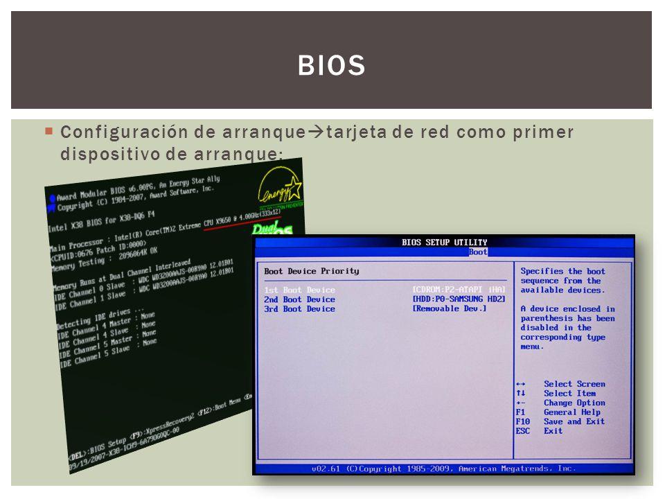 Configuración de arranque tarjeta de red como primer dispositivo de arranque: BIOS