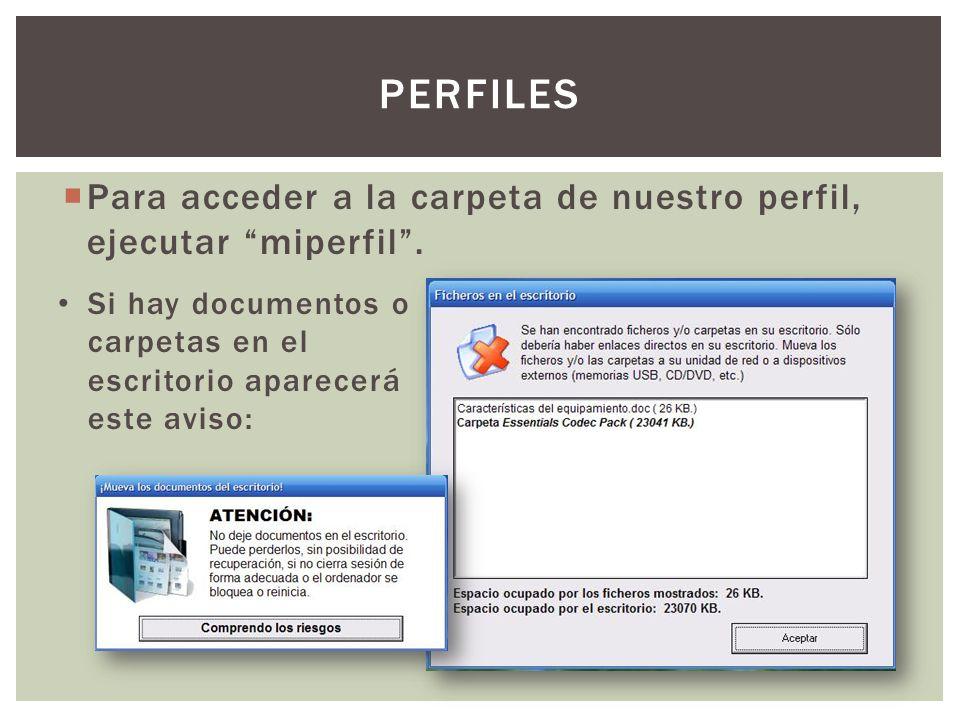 Para acceder a la carpeta de nuestro perfil, ejecutar miperfil.
