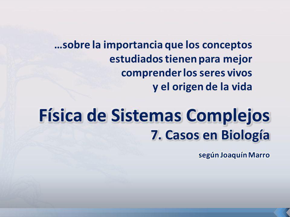 …sobre la importancia que los conceptos estudiados tienen para mejor comprender los seres vivos y el origen de la vida