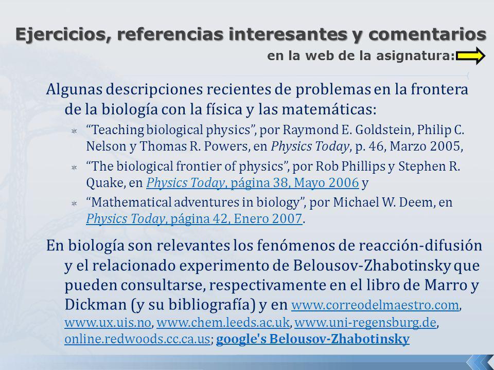 Algunas descripciones recientes de problemas en la frontera de la biología con la física y las matemáticas: Teaching biological physics, por Raymond E