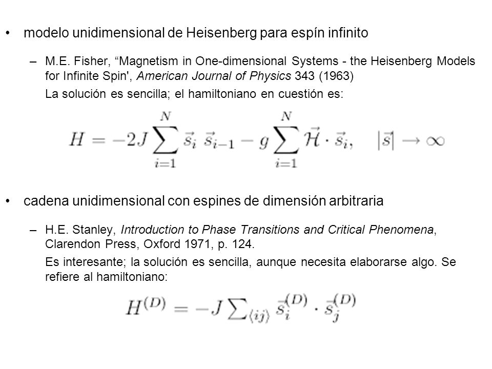 modelo unidimensional de Heisenberg para espín infinito –M.E. Fisher, Magnetism in One-dimensional Systems - the Heisenberg Models for Infinite Spin',
