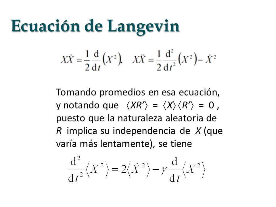 Tomando promedios en esa ecuación, y notando que XR = X R = 0, puesto que la naturaleza aleatoria de R implica su independencia de X (que varía más le