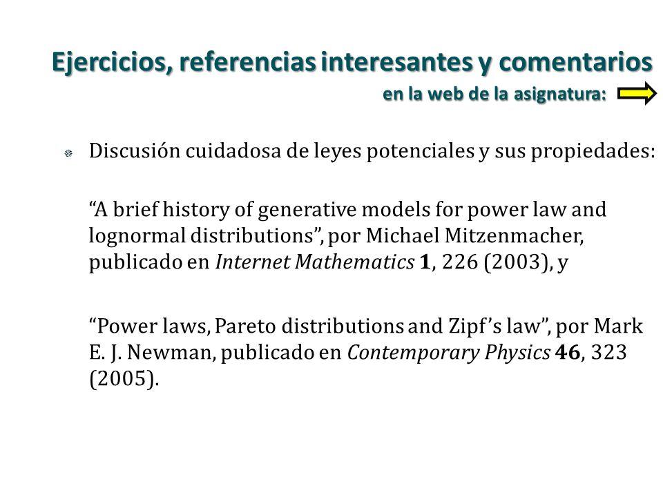 Discusión cuidadosa de leyes potenciales y sus propiedades: A brief history of generative models for power law and lognormal distributions, por Michae