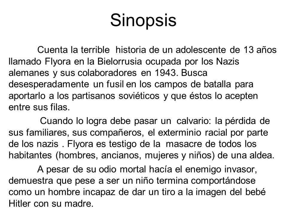 Sinopsis Cuenta la terrible historia de un adolescente de 13 años llamado Flyora en la Bielorrusia ocupada por los Nazis alemanes y sus colaboradores
