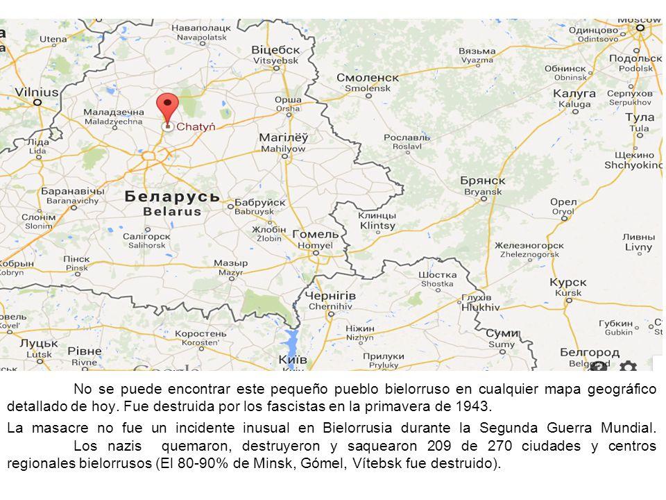 No se puede encontrar este pequeño pueblo bielorruso en cualquier mapa geográfico detallado de hoy. Fue destruida por los fascistas en la primavera de