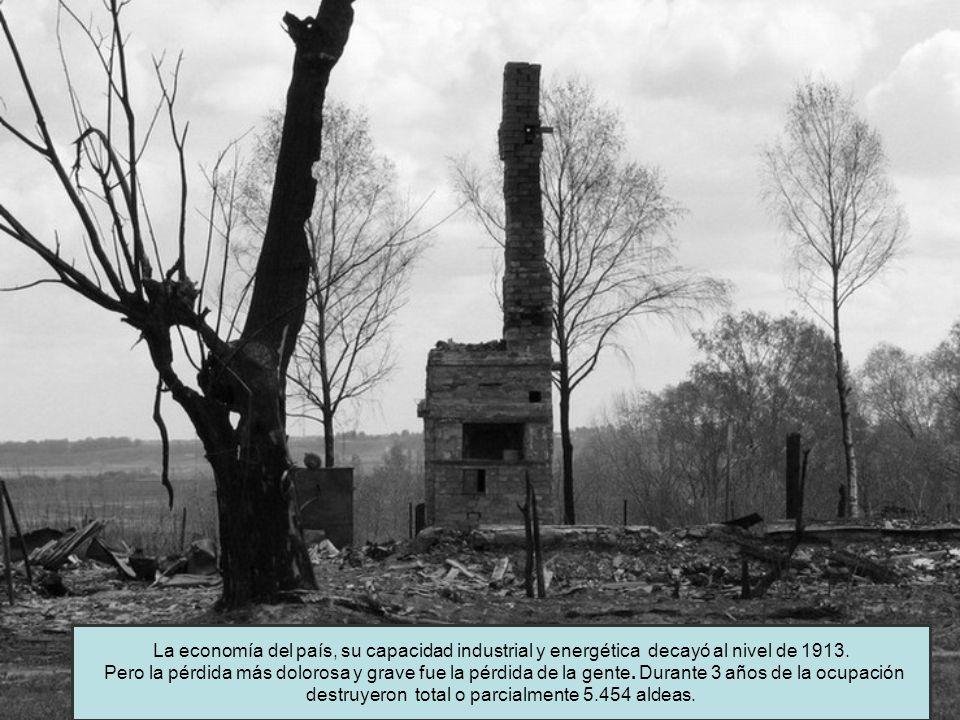 La economía del país, su capacidad industrial y energética decayó al nivel de 1913. Pero la pérdida más dolorosa y grave fue la pérdida de la gente. D