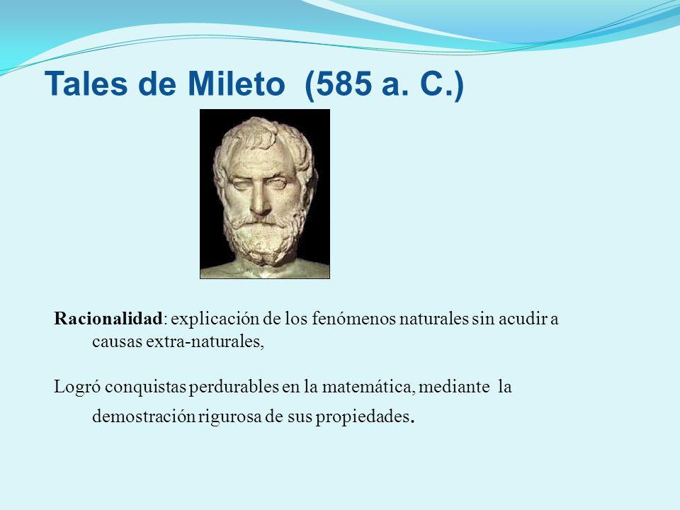 Racionalidad: explicación de los fenómenos naturales sin acudir a causas extra-naturales, Logró conquistas perdurables en la matemática, mediante la d