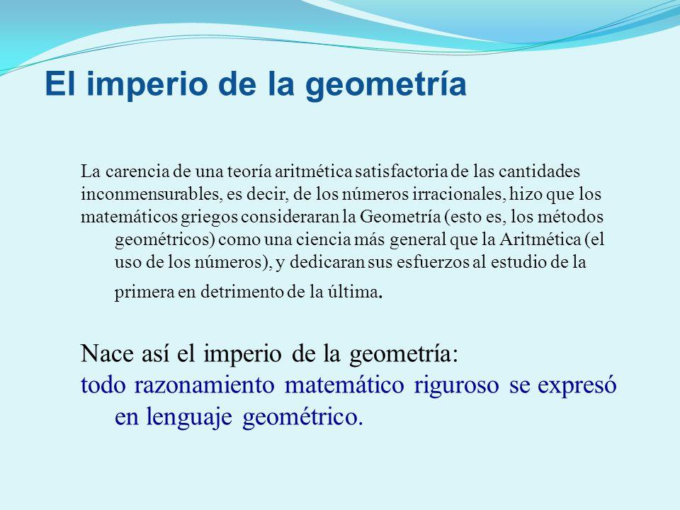 La carencia de una teoría aritmética satisfactoria de las cantidades inconmensurables, es decir, de los números irracionales, hizo que los matemáticos