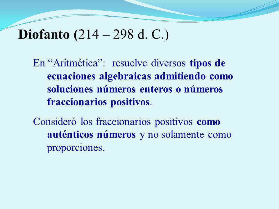 En Aritmética: resuelve diversos tipos de ecuaciones algebraicas admitiendo como soluciones números enteros o números fraccionarios positivos. Conside