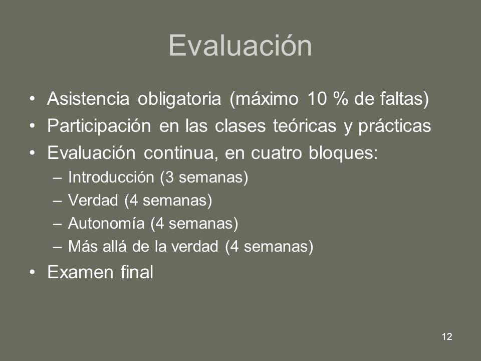 12 Evaluación Asistencia obligatoria (máximo 10 % de faltas) Participación en las clases teóricas y prácticas Evaluación continua, en cuatro bloques: