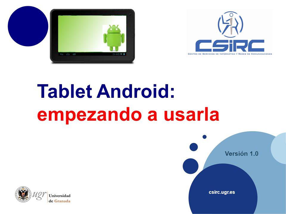 csirc.ugr.es Versión 1.0 Tablet Android: empezando a usarla