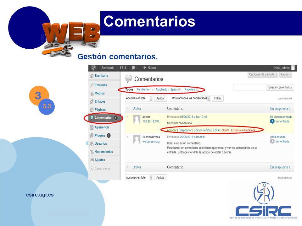 www.company.com csirc.ugr.es Comentarios Gestión comentarios. 3 3.3