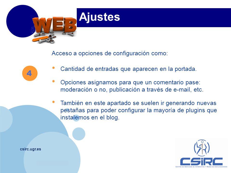 www.company.com csirc.ugr.es Ajustes Acceso a opciones de configuración como: Cantidad de entradas que aparecen en la portada. Opciones asignamos para