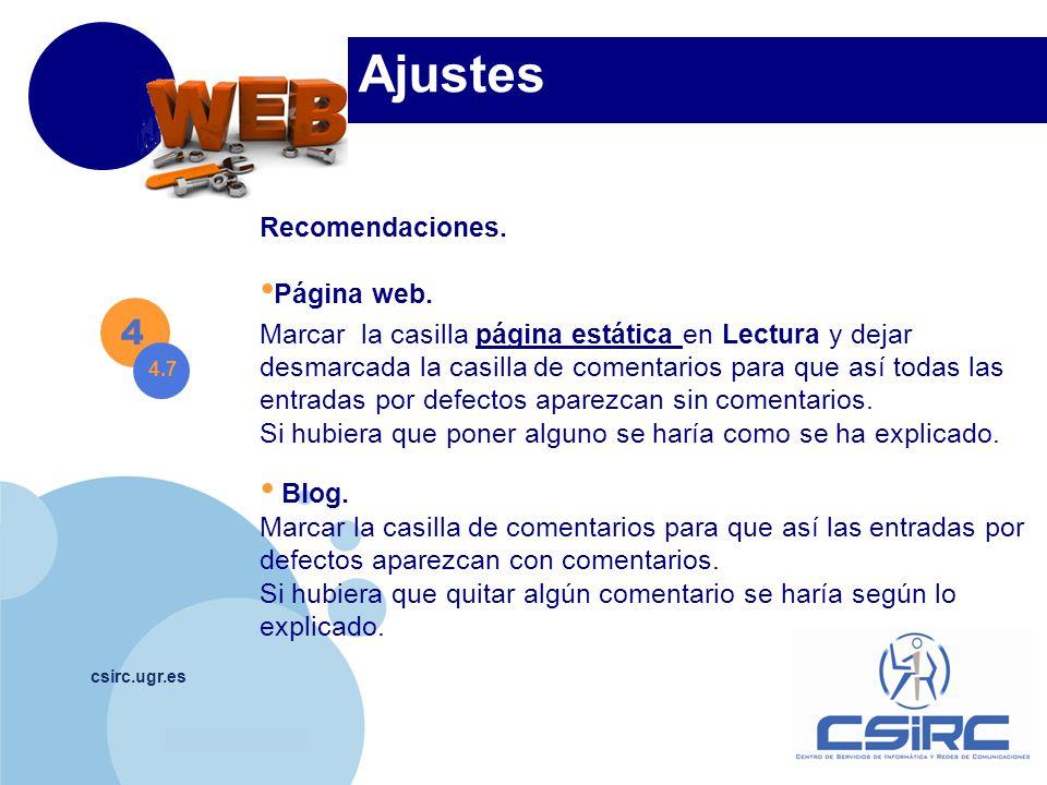 www.company.com csirc.ugr.es Ajustes Recomendaciones. Página web. Marcar la casilla página estática en Lectura y dejar desmarcada la casilla de coment