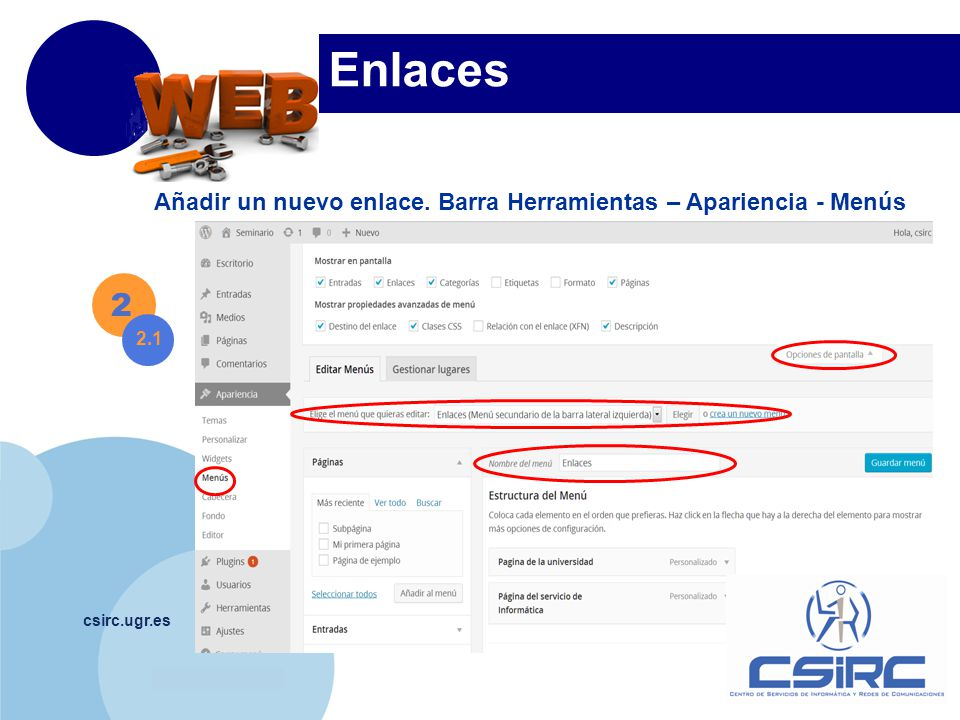 www.company.com csirc.ugr.es Enlaces Añadir un nuevo enlace. Barra Herramientas – Apariencia - Menús 2 2.1