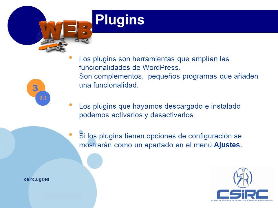 www.company.com csirc.ugr.es Plugins Los plugins son herramientas que amplían las funcionalidades de WordPress.