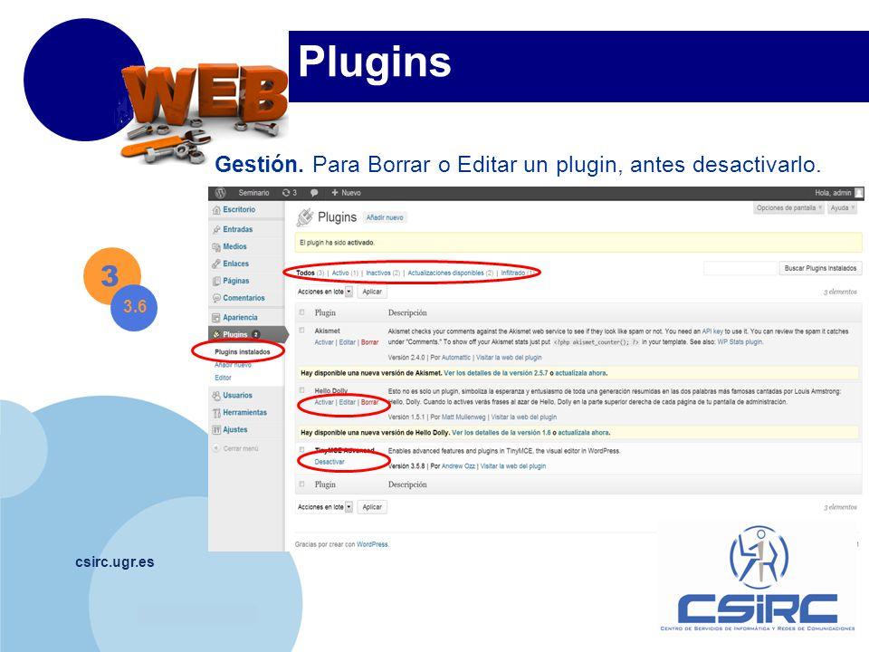 www.company.com csirc.ugr.es Plugins Gestión. Para Borrar o Editar un plugin, antes desactivarlo.
