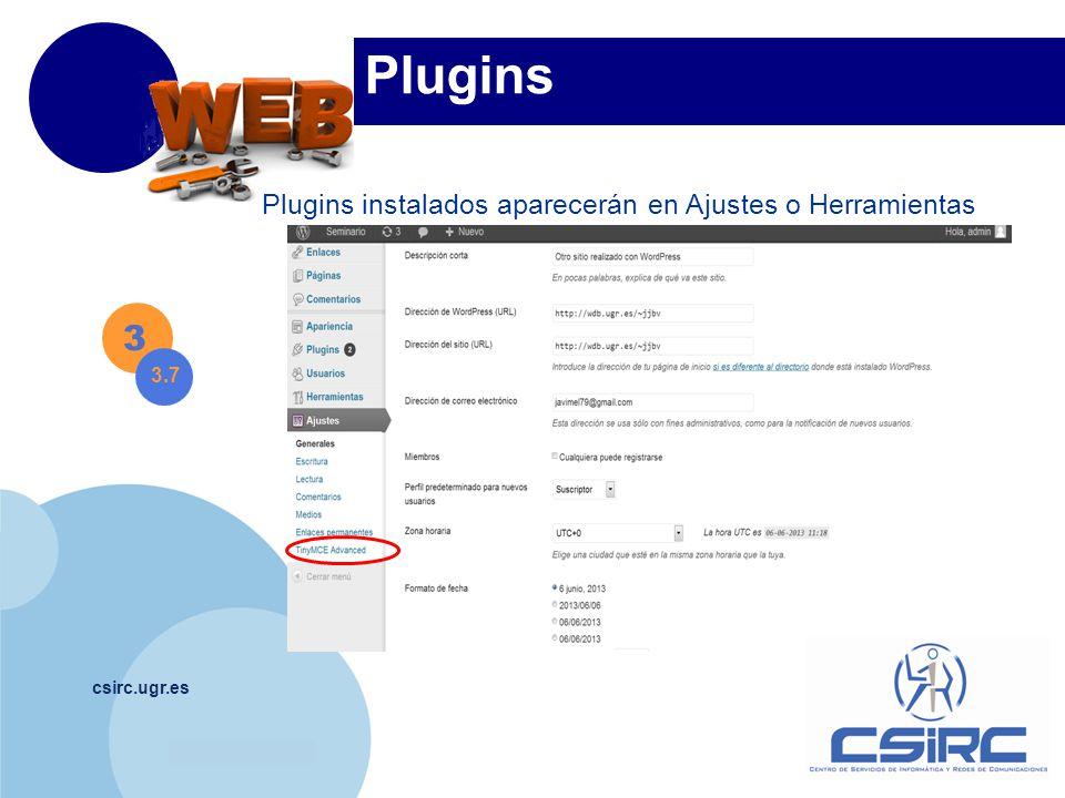 www.company.com csirc.ugr.es Plugins Plugins instalados aparecerán en Ajustes o Herramientas 3 3.7