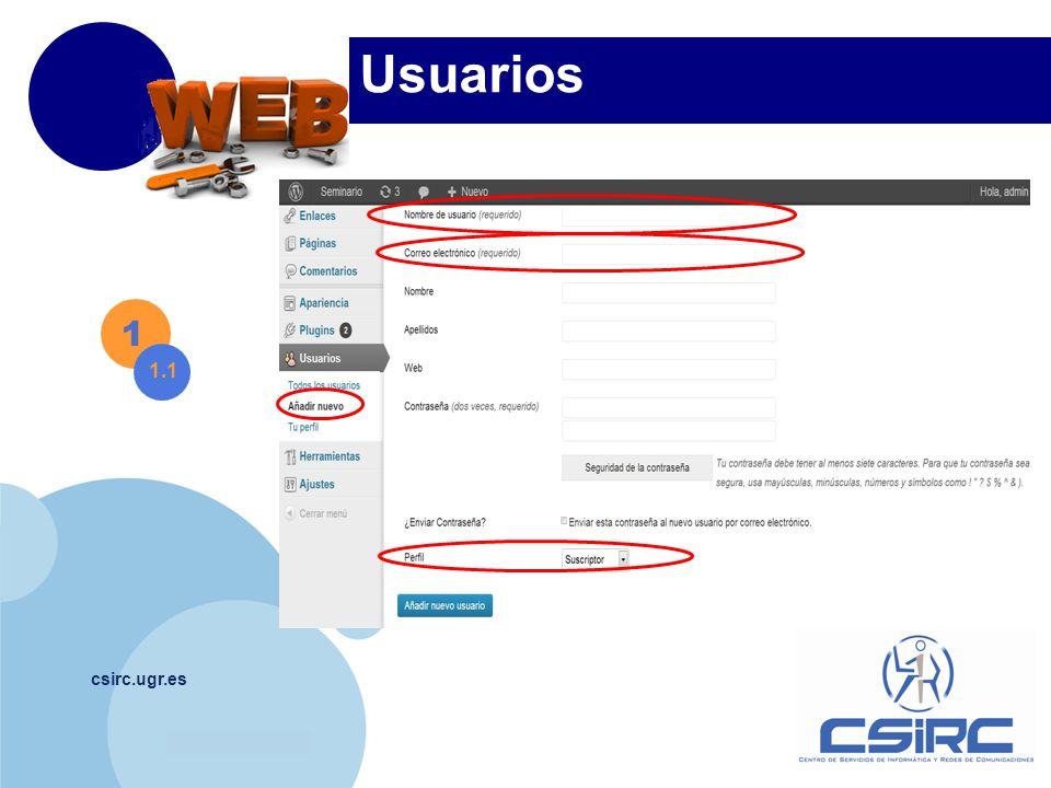 www.company.com csirc.ugr.es Usuarios 1 1.2 También el menú usuarios ofrece: Gestión usuarios